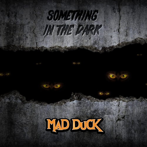 Mad Duck - Something in the Dark (2020)