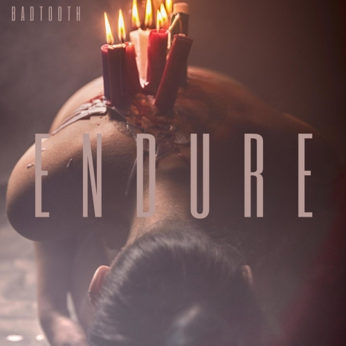BADTOOTH - Endure (2020)