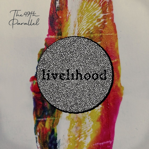 The 49th Parallel - Livelihood (2020)