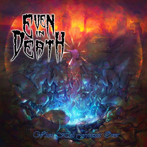 Even In Death - When Hell Freezes Over (2020)