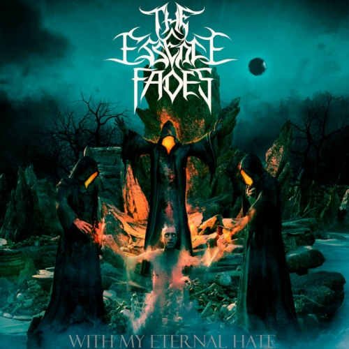The Essence Fades - With My Eternal Hate (2020)
