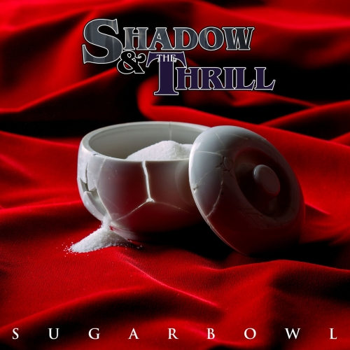 Shadow & the Thrill - Sugarbowl (2020)