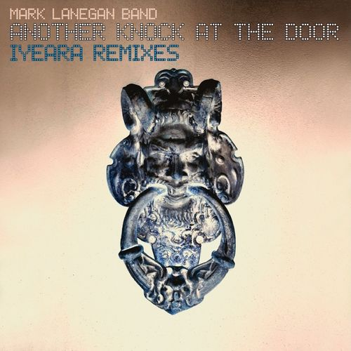 Mark Lanegan Band & IYEARA - Another Knock At The Door (IYEARA Remixes) (2020)