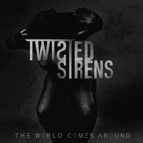 Twisted Sirens - The World Comes Around (2020)
