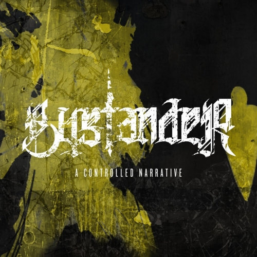 Bystander - A Controlled Narrative (Deluxe) (2020)