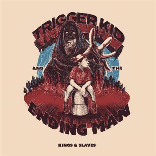 Trigger Kid & the Ending Man - Kings & Slaves (2020)