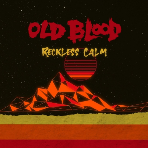 Old Blood - Reckless Calm (2020)