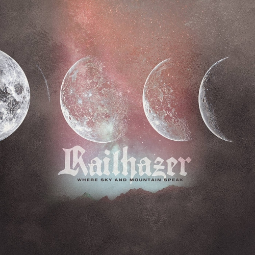 Railhazer - Where Sky and Mountain Speak (2020)