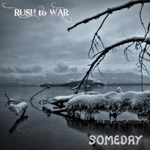 Rush to War - Someday (2020)