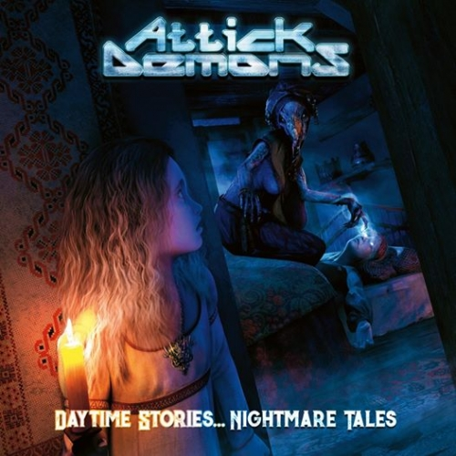 Attick Demons - Daytime Stories... Nightmare Tales (2020)