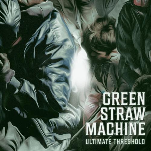 Green Straw Machine - Ultimate Threshold (2020)