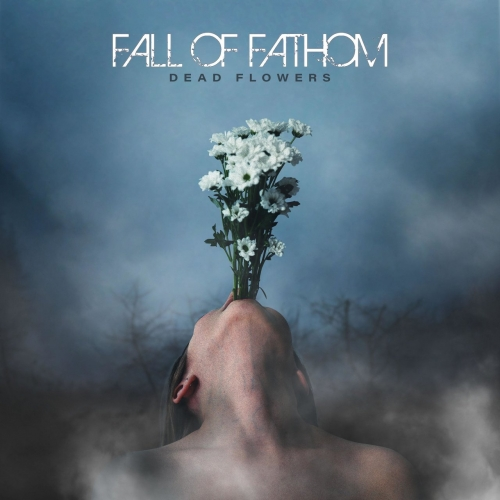 Fall of Fathom - Dead Flowers (EP) (2020)