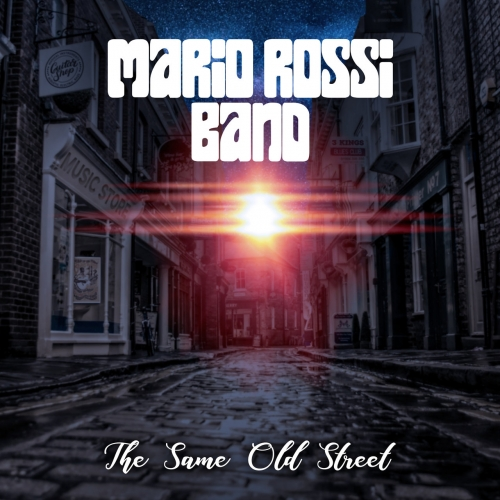 Mario Rossi Band - The Same Old Street (2020)