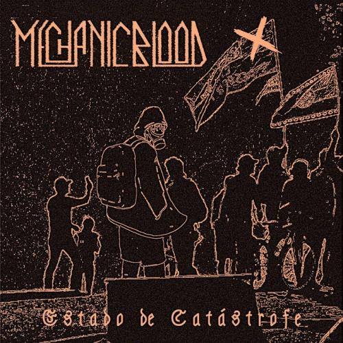 Mechanic Blood - Estado de Catastrofe (2020)