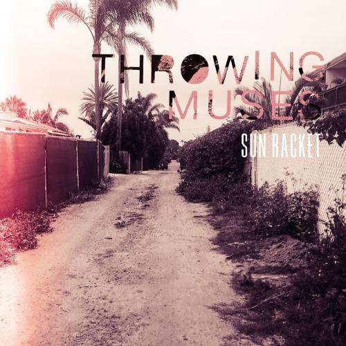 Throwing Muses - Sun Racket (2020)