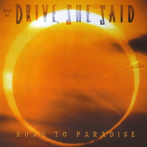 Drive, She Said - Best Of: Road To Paradise (1998)