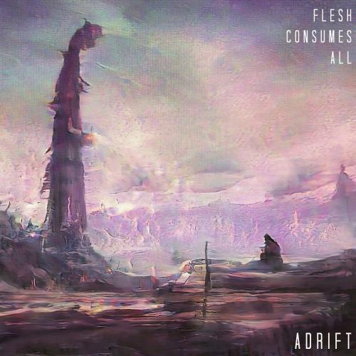 Flesh Consumes All - Adrift (2020)