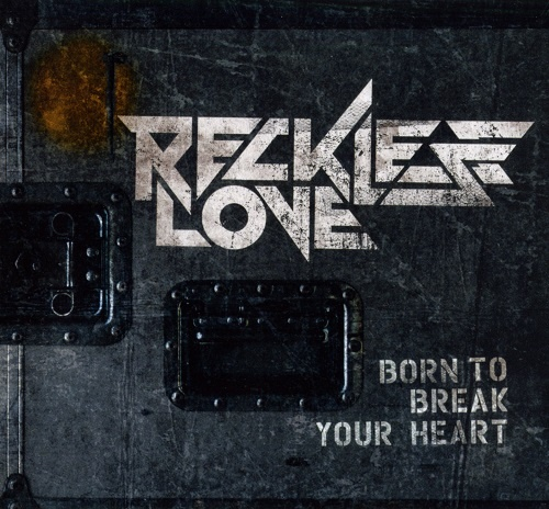 Reckless Love - Born To Break Your Heart [EP] (2012)