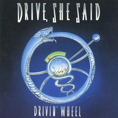 Drive, She Said - Drivin' Wheel (1991)