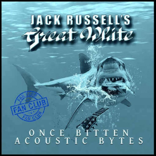 Jack Russell's Great White – Once Bitten Acoustic Bytes (Fan Club edition) (2020)