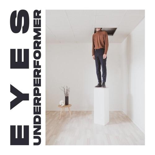 Eyes - Underperformer (2020)
