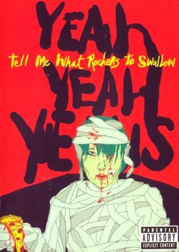Yeah Yeah Yeahs - Tell Me What Rockers to Swallow (2004)