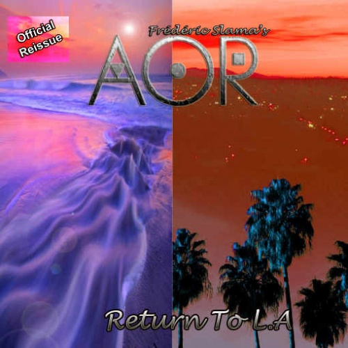 AOR – Return To L.A. [Perris Records official reissue Remastered] (2020)