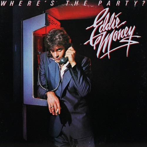 Eddie Money - Where's The Party? [Reissue 1986] (1983)