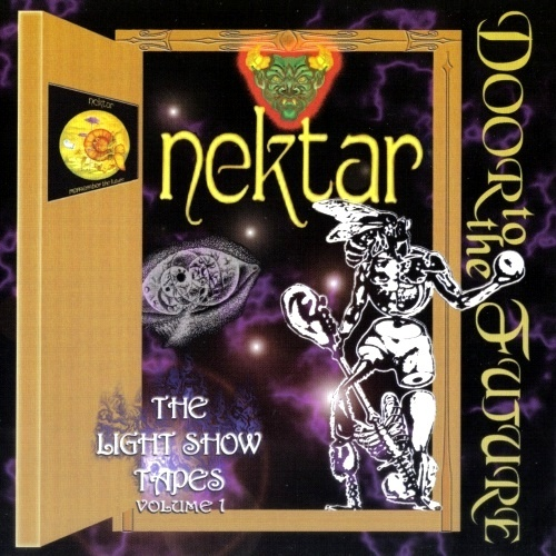 Nektar - Door To The Future - The Lightshow Tapes - Vol. 1 (2005)