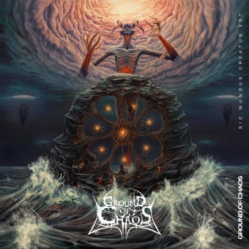 Ground of Chaos - Sic Mundus Creatus Est (2020)