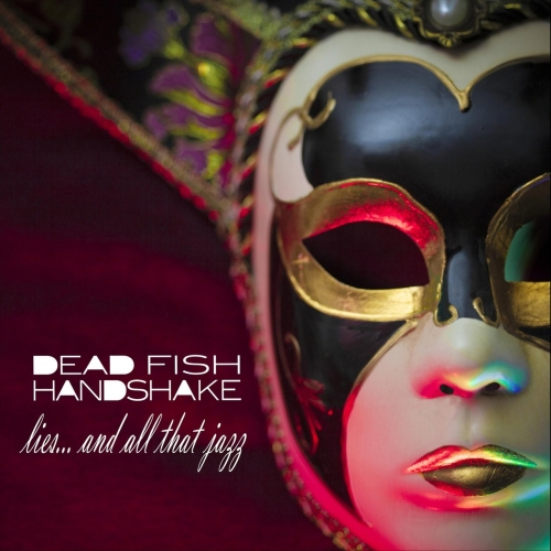 Dead Fish Handshake - Lies...and All That Jazz (2020)