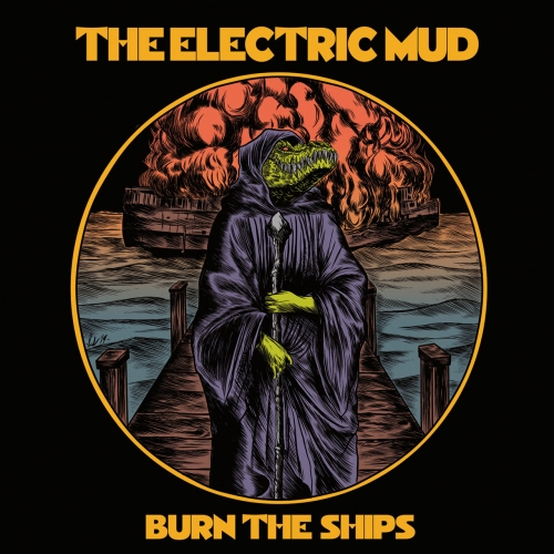 The Electric Mud - Burn The Ships (2020)
