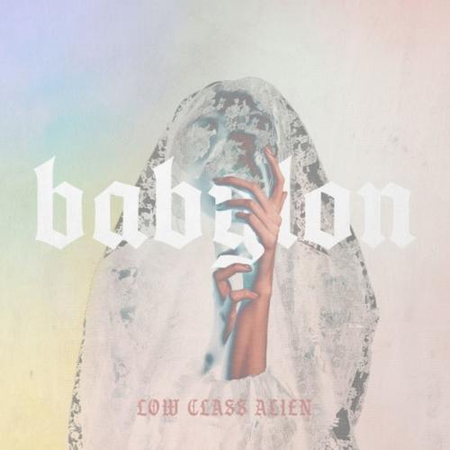 Low Class Alien - Babylon (2020)