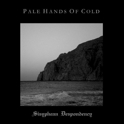 Pale Hands of Cold - Sisyphean Despondency (2020)