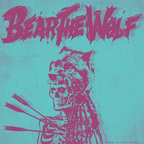 Bear the Wolf - Home Is Not Home (2020)