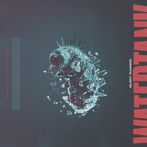 Watertank - Silent Running (2020)