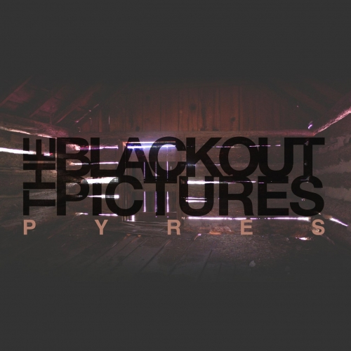 The Blackout Pictures - Pyres (2020)