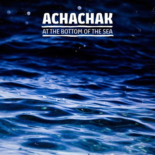 Achachak - At The Bottom Of The Sea (2020)