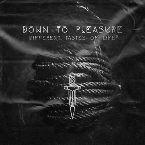 Down To Pleasure - Different Tastes of Life (2020)