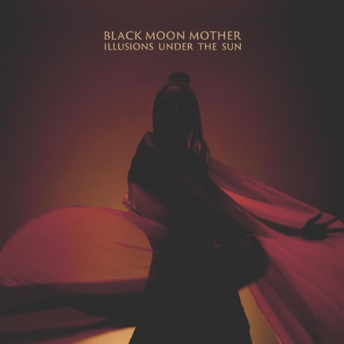 Black Moon Mother - Illusions Under the Sun (2020)