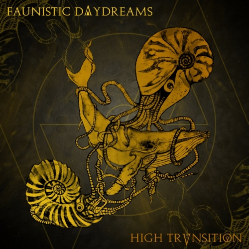 High Transition - Faunistic Daydreams (2020)