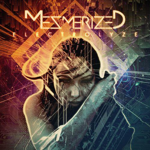 Mezmerized - Electrolyze (2020)