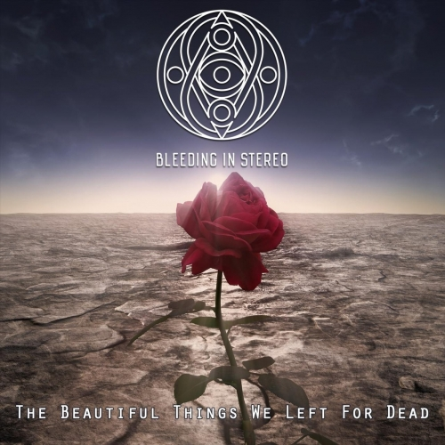 Bleeding In Stereo - The Beautiful Things We Left for Dead (2020)