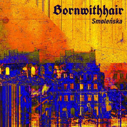 Bornwithhair - Smoleńska (2020)