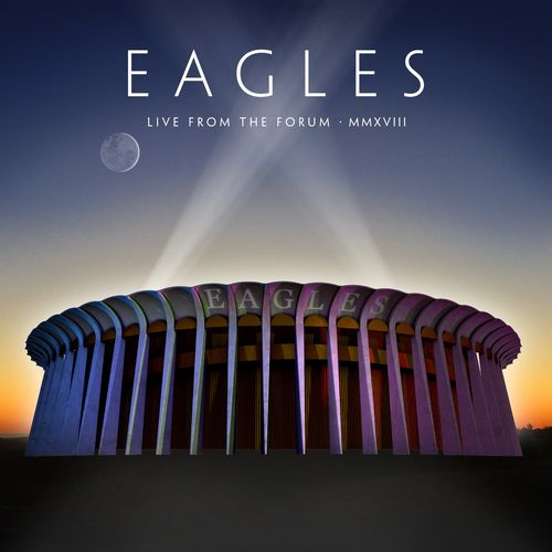 Eagles - Live From The Forum MMXVIII (2020)