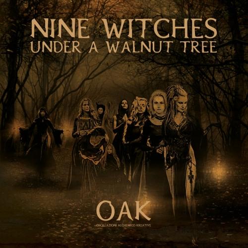 Oak - Nine witches under a walnut tree (2020)
