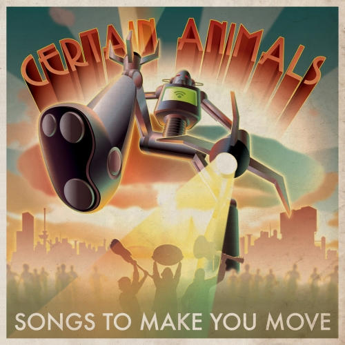 Certain Animals - Songs To Make You Move (2020)
