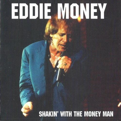 Eddie Money - Shakin' With The Money Man [Live] (1997)