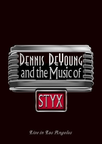 Dennis DeYoung and the Music of Styx - Live In Los Angeles (2014)