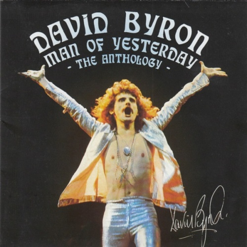 David Byron - Man Of Yesterday (The Anthology) (2005)